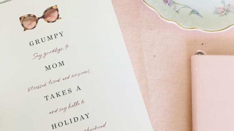 """Prayerful Parenting: A Review of """"Grumpy Mom Takes aHoliday"""""""